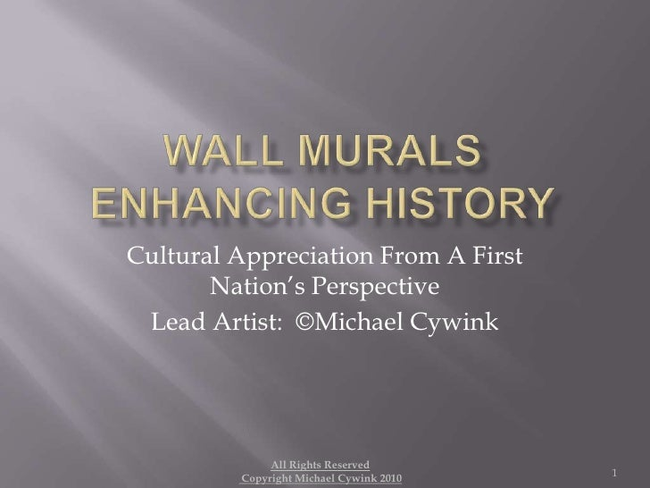 Wall Murals Enhancing History<br />Cultural Appreciation From A First Nation's Perspective<br />Lead Artist:  ©Michael Cyw...