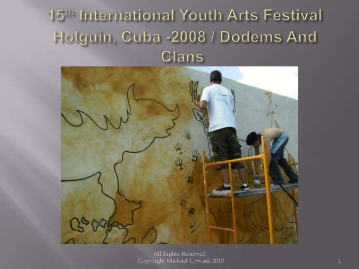 15th International Youth Arts Festival Holguin, Cuba -2008 / Dodems And Clans<br />1<br />All Rights Reserved <br />  Cop...