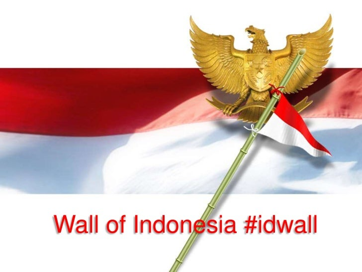 Wall of Indonesia #idwall<br />