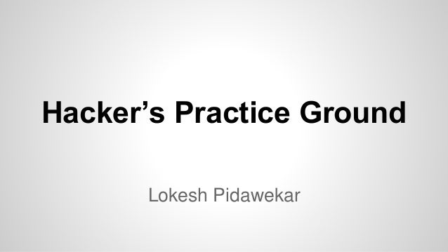 Hacker's Practice Ground Lokesh Pidawekar