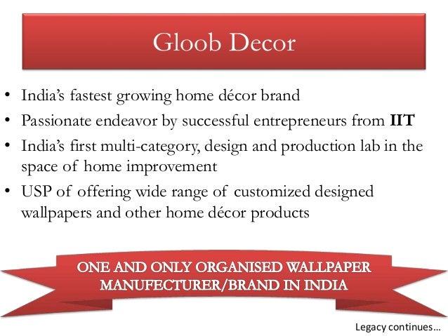 ... 4. Gloob Decor U2022 Indiau0027s Fastest Growing Home Décor Brand U2022 Passionate  ...