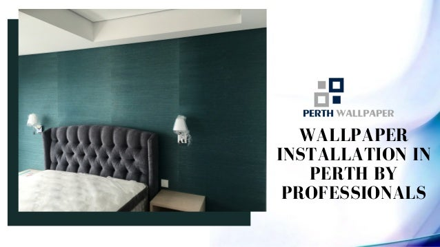 WALLPAPER INSTALLATION IN PERTH BY PROFESSIONALS