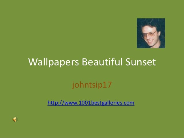 Wallpapers Beautiful Sunset             johntsip17    http://www.1001bestgalleries.com