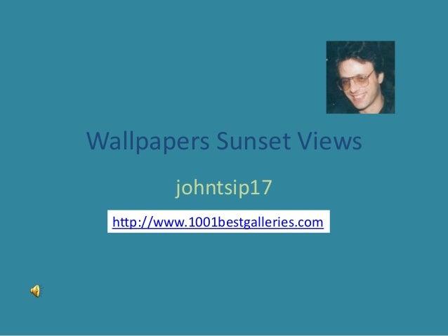 Wallpapers Sunset Views           johntsip17  http://www.1001bestgalleries.com
