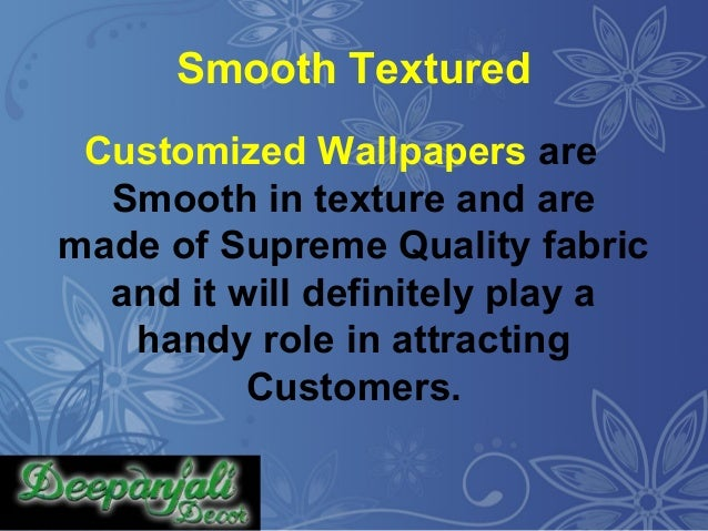 Use Of Customized And 3d Wallpapers