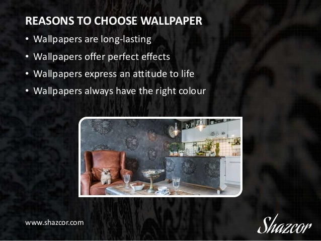 ... 6. REASONS TO CHOOSE WALLPAPER ...