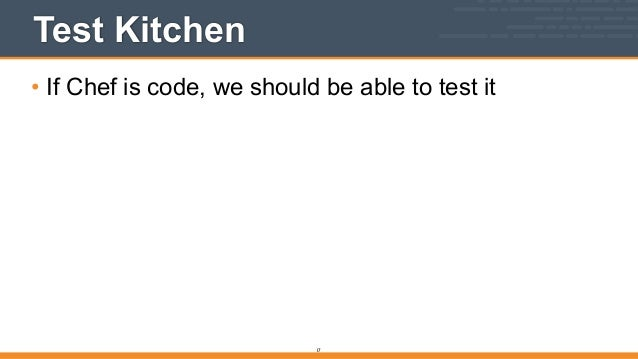 Test Kitchen Chef testable infrastructure with chef, test kitchen, and docker