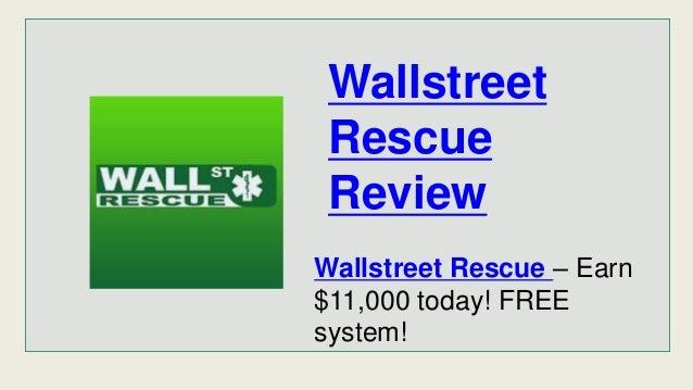Wallstreet Rescue Review Wallstreet Rescue – Earn $11,000 today! FREE system!