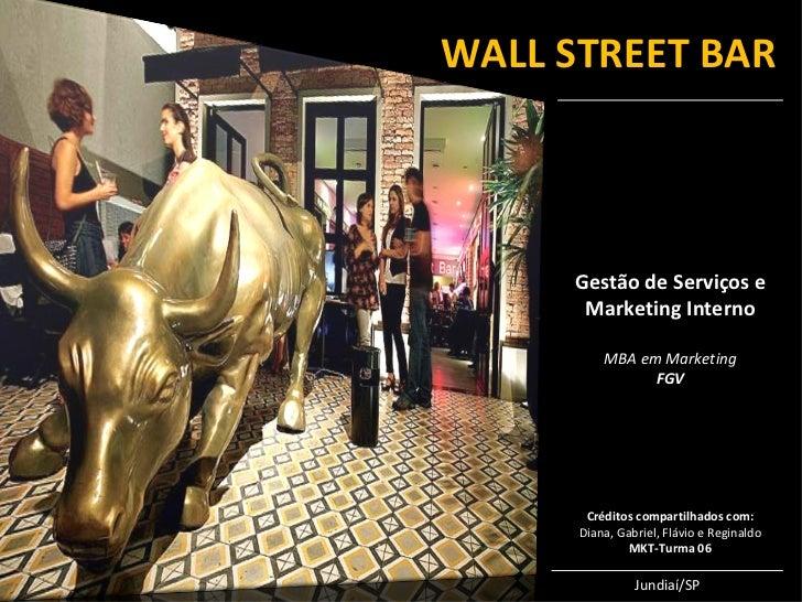 WALL STREET BAR     Gestão de Serviços e      Marketing Interno          MBA em Marketing                FGV       Crédito...