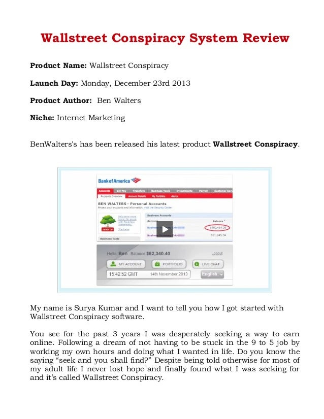 Wallstreet Conspiracy System Review Product Name: Wallstreet Conspiracy Launch Day: Monday, December 23rd 2013 Product Aut...