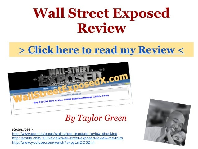 Wall Street ExposedReviewBy Taylor Green> Click here to read my Review <Resources -http://www.good.is/posts/wall-street-ex...