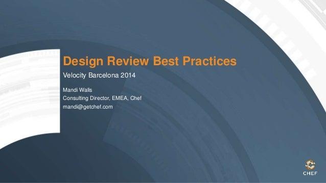 Design Review Best Practices  Velocity Barcelona 2014  Mandi Walls  Consulting Director, EMEA, Chef  mandi@getchef.com
