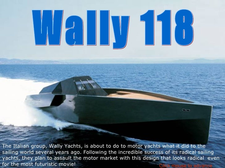 The Italian group, Wally Yachts, is about to do to motor yachts what it did to the sailing world several years ago. Follow...