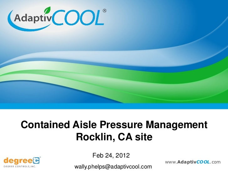 Contained Aisle Pressure Management          Rocklin, CA site                Feb 24, 2012                                 ...
