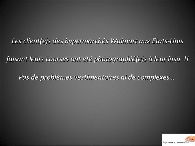 Les client(e)s des hypermarchés Walmart aux Etats-Unis faisant leurs courses ont été photographié(e)s à leur insu !! Pas d...