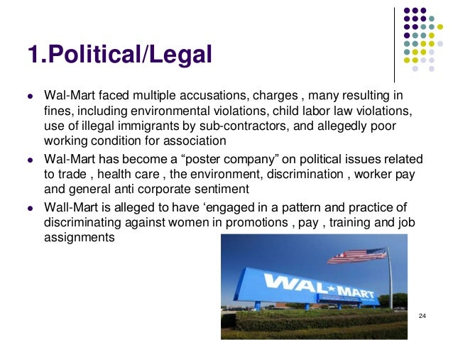 wal mart political factors There are other economic factors that are critical to wal-mart as well these factors may have political, economic, social and culture more about walmart: pestle analysis pestle analysis 4773 words | 20 pages.