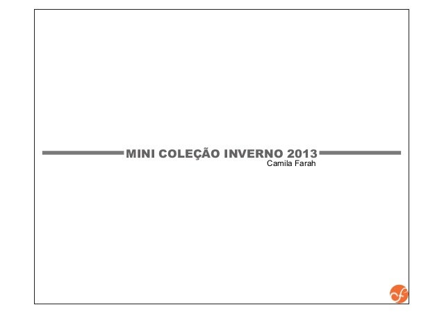 MINI COLEÇÃO INVERNO 2013 Camila Farah