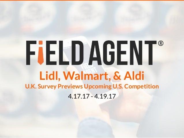 Lidl, Walmart, & Aldi U.K. Survey Previews Upcoming U.S. Competition 4.17.17 - 4.19.17