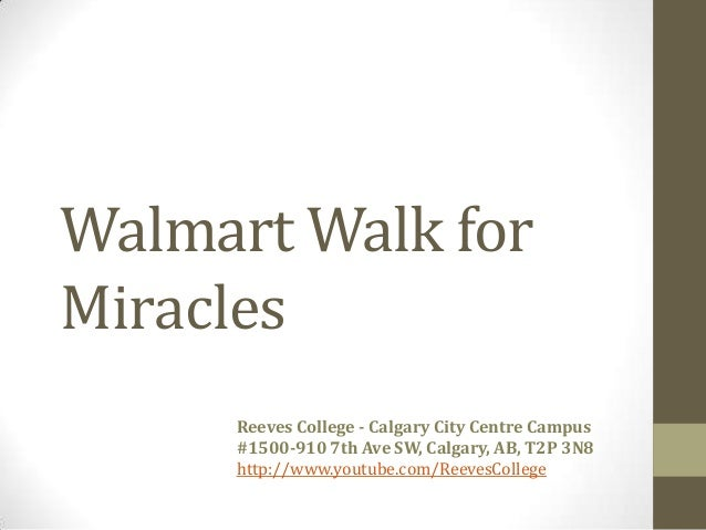 Walmart Walk forMiraclesReeves College - Calgary City Centre Campus#1500-910 7th Ave SW, Calgary, AB, T2P 3N8http://www.yo...