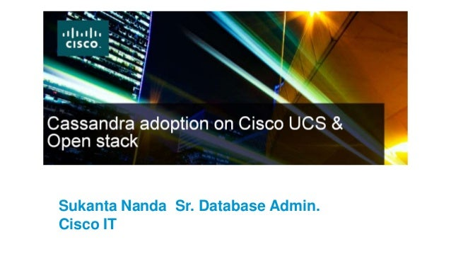 Sukanta Nanda Sr. Database Admin. Cisco IT