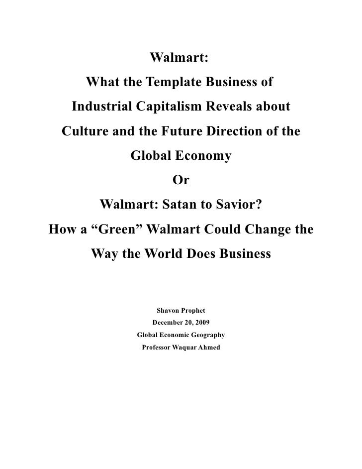 Walmart:      What the Template Business of    Industrial Capitalism Reveals about  Culture and the Future Direction of th...