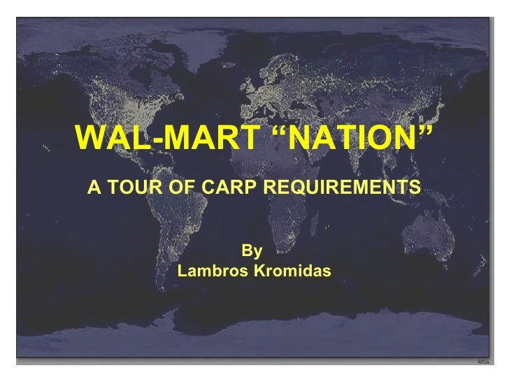 "WAL-MART ""NATION"" A TOUR OF CARP REQUIREMENTS By  Lambros Kromidas"