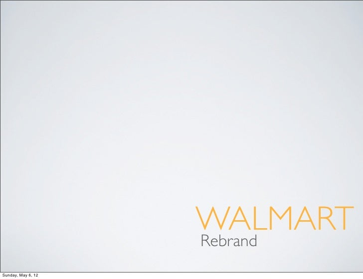 WALMART                    RebrandSunday, May 6, 12