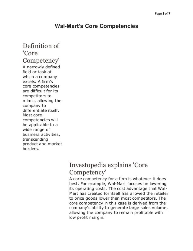 Page 1 of 7Wal-Mart's Core CompetenciesDefinition ofCoreCompetencyA narrowly definedfield or task atwhich a companyexcels....