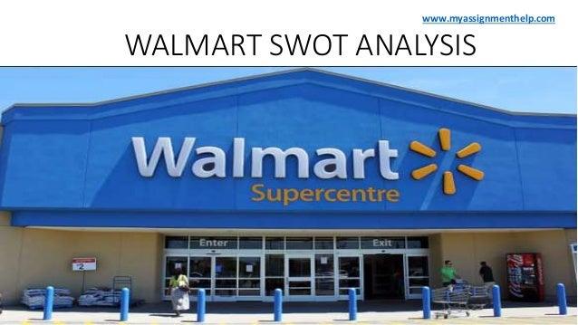 WALMART SWOT ANALYSIS www.myassignmenthelp.com
