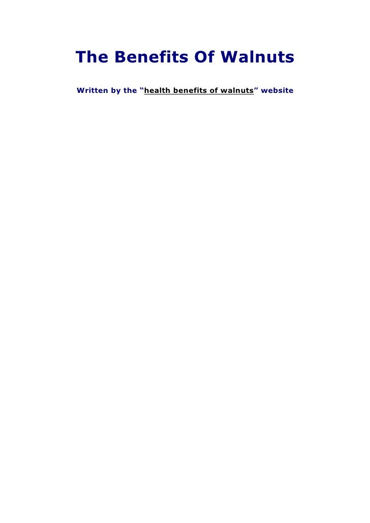 """The Benefits Of WalnutsWritten by the """"health benefits of walnuts"""" website"""