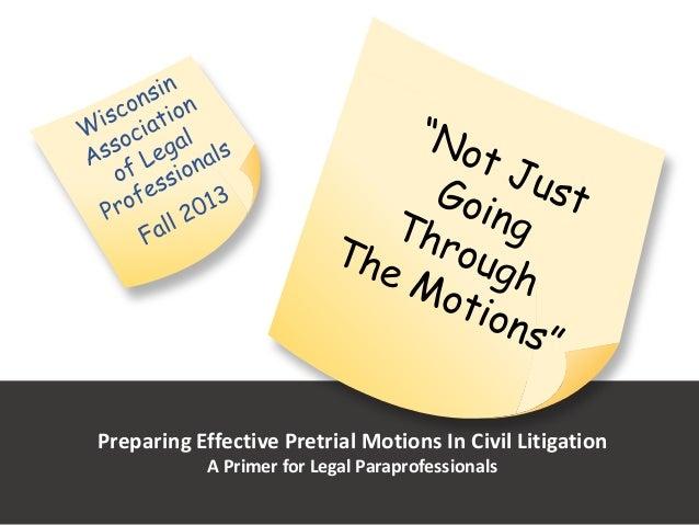 Preparing Effective Pretrial Motions In Civil Litigation A Primer for Legal Paraprofessionals