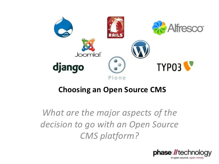 Choosing an Open Source CMS<br />What are the major aspects of the decision to go with an Open Source CMS platform?<br />