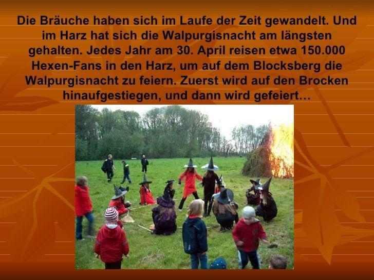 Die Bräuche haben sich im Laufe der Zeit gewandelt. Und im Harz hat sich die Walpurgisnacht am längsten gehalten. Jedes Ja...
