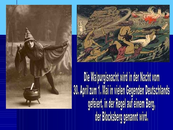 Die Walpurgisnacht wird in der Nacht vom  30. April zum 1. Mai in vielen Gegenden Deutschlands gefeiert, in der Regel auf ...