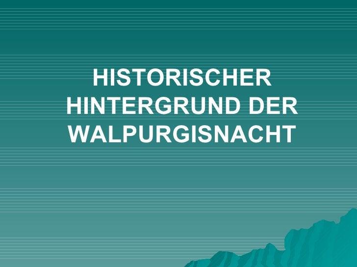 HISTORISCHER HINTERGRUND DER WALPURGISNACHT