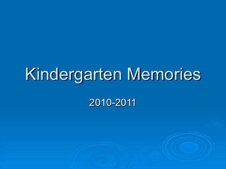 Kindergarten Memories 2010-2011