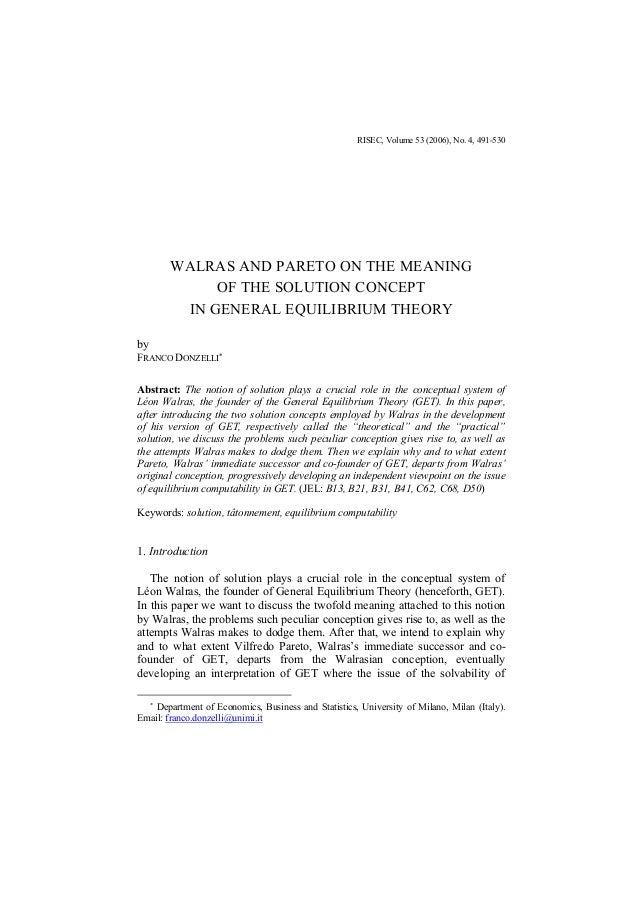 RISEC, Volume 53 (2006), No. 4, 491-530 WALRAS AND PARETO ON THE MEANING OF THE SOLUTION CONCEPT IN GENERAL EQUILIBRIUM TH...