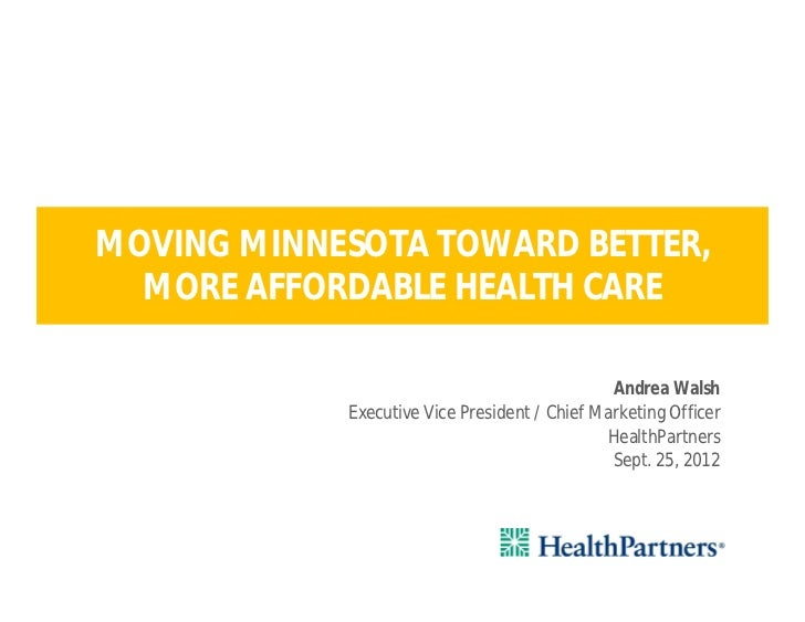 MOVING MINNESOTA TOWARD BETTER,  MORE AFFORDABLE HEALTH CARE                                               Andrea Walsh   ...