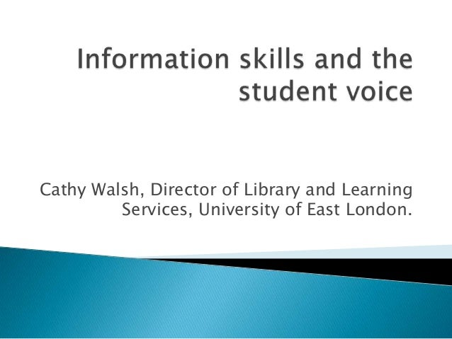 Cathy Walsh, Director of Library and Learning Services, University of East London.