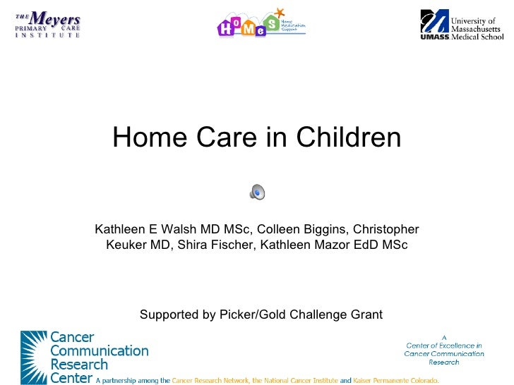 Home Care in ChildrenKathleen E Walsh MD MSc, Colleen Biggins, Christopher Keuker MD, Shira Fischer, Kathleen Mazor EdD MS...