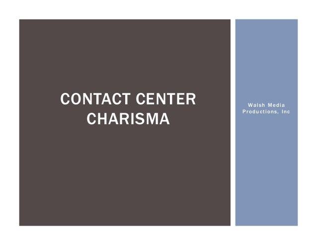 Walsh Media Productions, Inc CONTACT CENTER CHARISMA