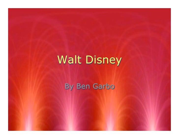 Walt Disney   By Ben Garbo