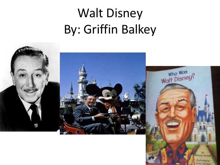 Walt DisneyBy: Griffin Balkey<br />