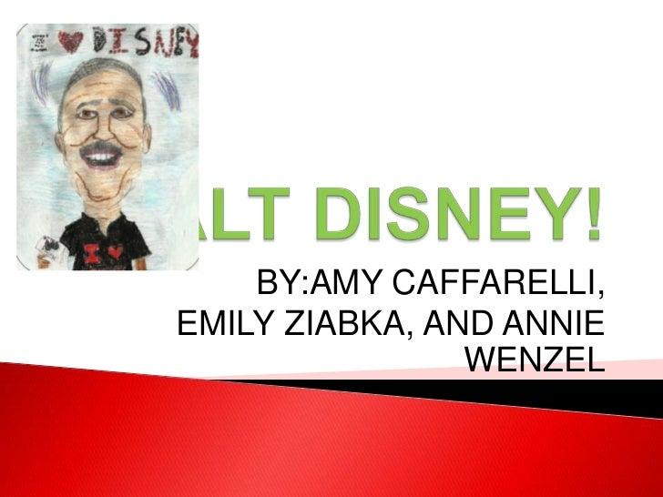 BY:AMY CAFFARELLI,EMILY ZIABKA, AND ANNIE                WENZEL