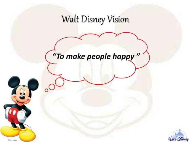 "Walt Disney Vision ""To make people happy """