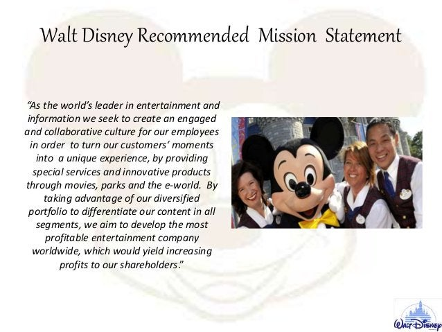 """Walt Disney Recommended Mission Statement """"As the world's leader in entertainment and information we seek to create an eng..."""