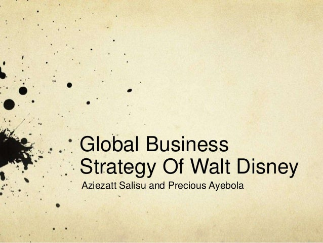 walt disney transnational strategy The transnational strategy works very well for the walt disney company the  company is known for its family entertainment in every aspect of.