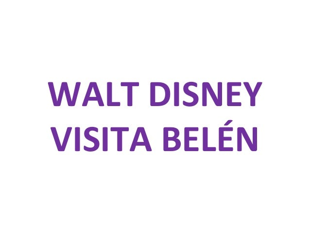 WALT DISNEY VISITA BELÉN