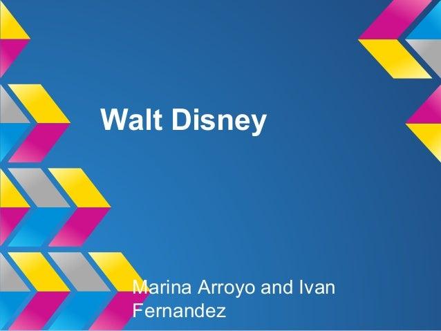 Walt Disney  Marina Arroyo and Ivan Fernandez