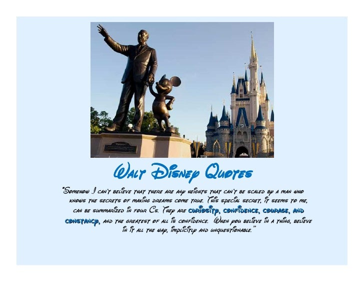 """Walt Disney Quotes""""Somehow I cant believe that there are any heights that cant be scaled by a man who  knows the secrets o..."""